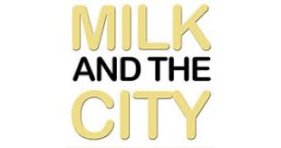 Milk and the City